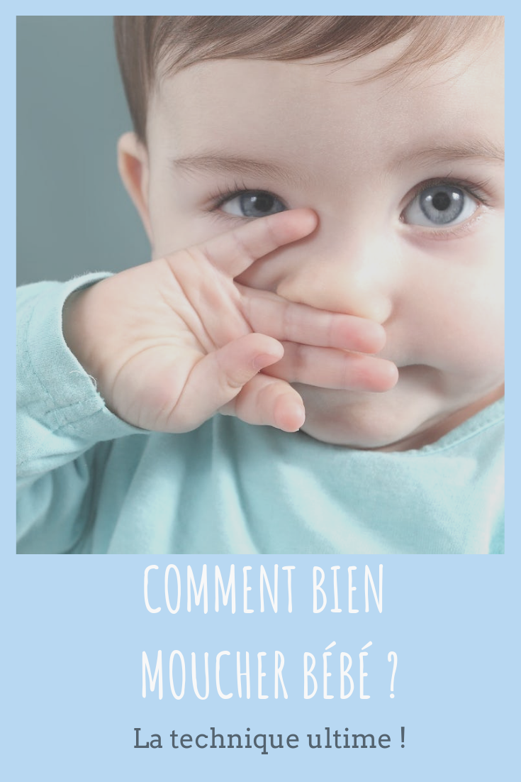 comment bien moucher bébé ?